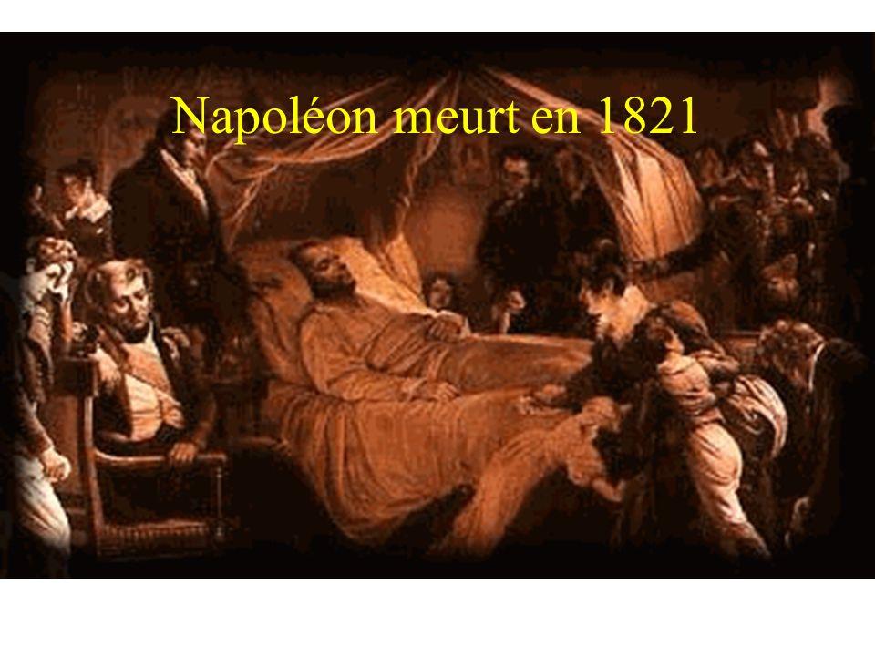Napoléon meurt en 1821 Napoléon meurt en 1821