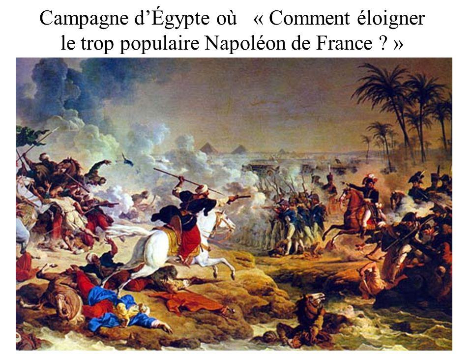 Campagne d'Égypte où « Comment éloigner le trop populaire Napoléon de France »