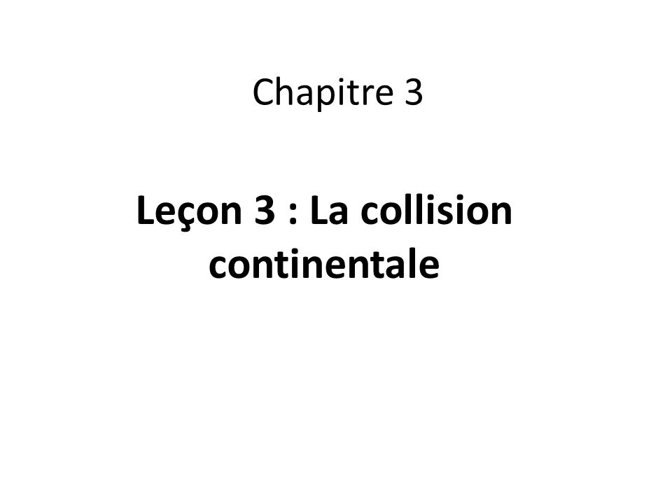 Leçon 3 : La collision continentale