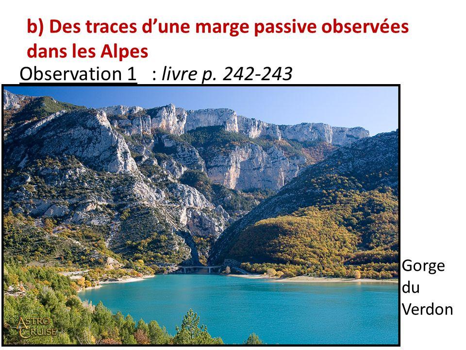 b) Des traces d'une marge passive observées dans les Alpes