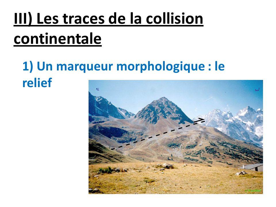 III) Les traces de la collision continentale
