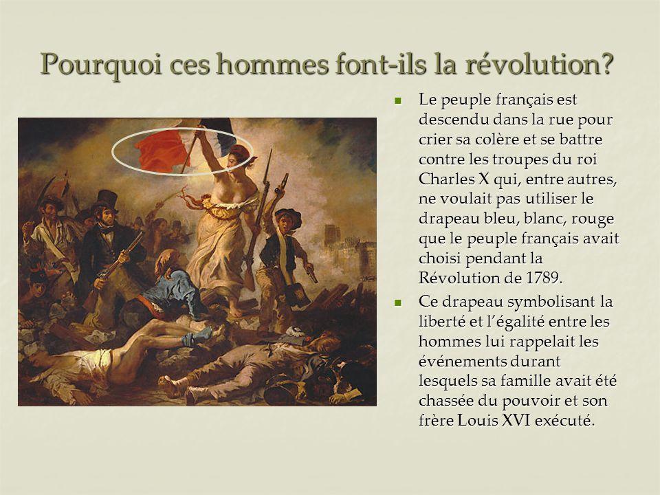 Pourquoi ces hommes font-ils la révolution