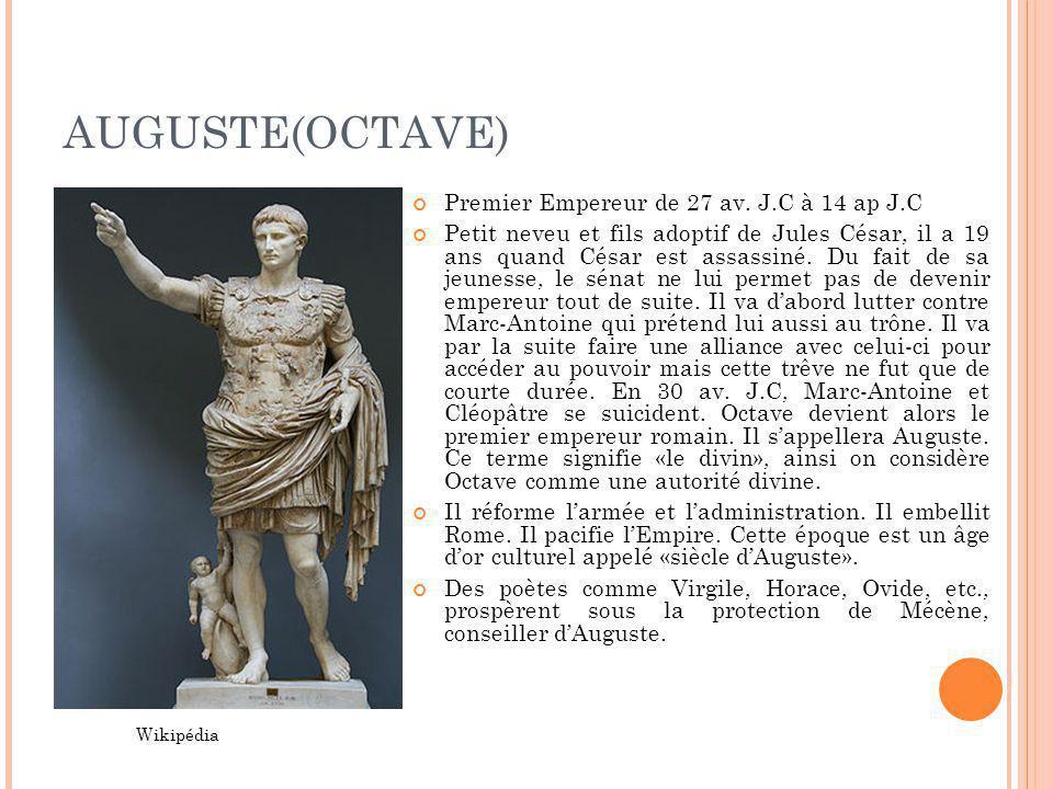AUGUSTE(OCTAVE) Premier Empereur de 27 av. J.C à 14 ap J.C