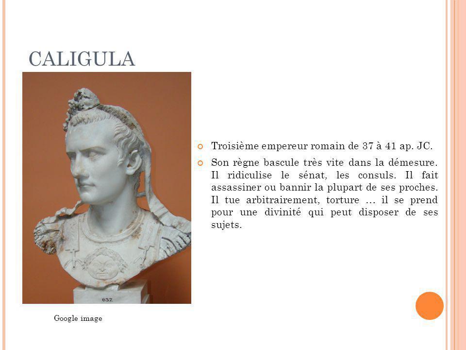 CALIGULA Troisième empereur romain de 37 à 41 ap. JC.