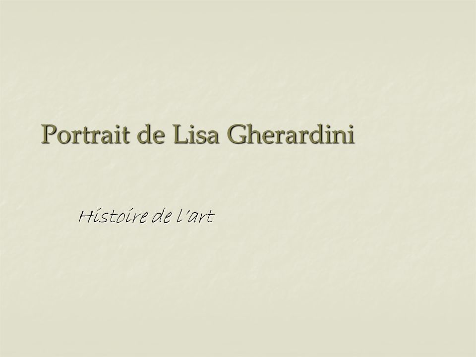 Portrait de Lisa Gherardini