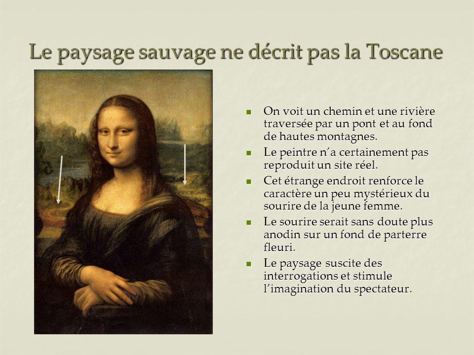 Le paysage sauvage ne décrit pas la Toscane