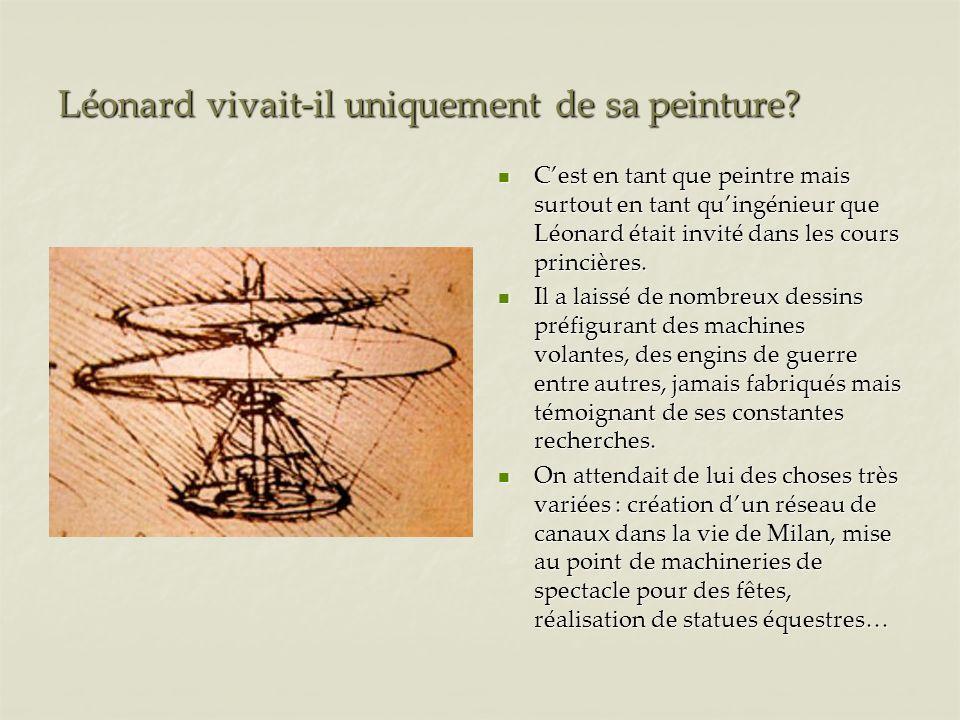 Léonard vivait-il uniquement de sa peinture