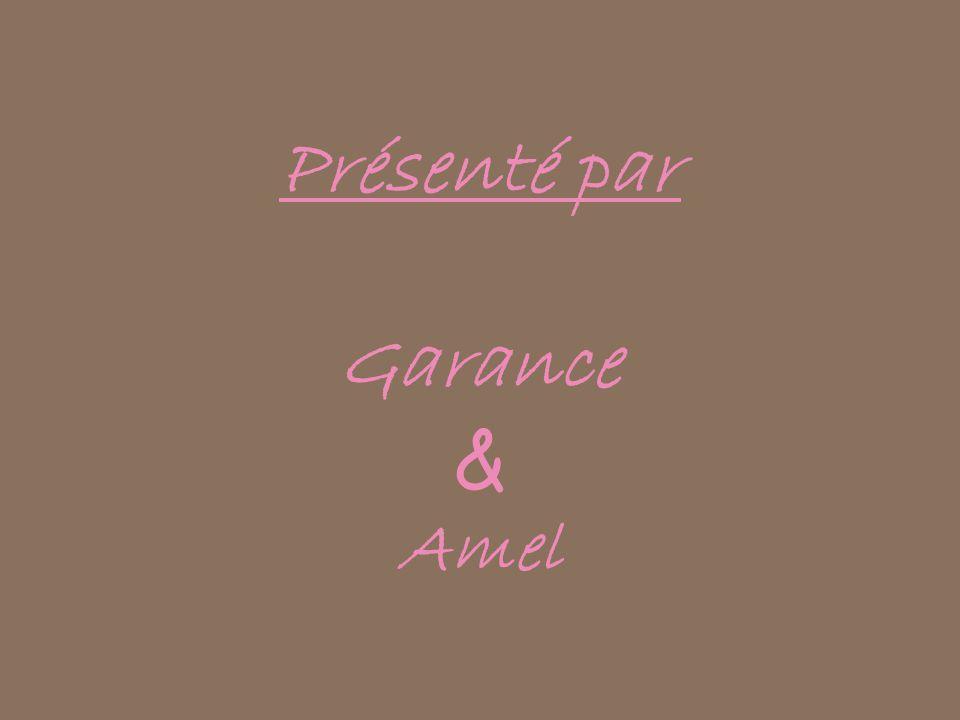 Présenté par Garance & Amel