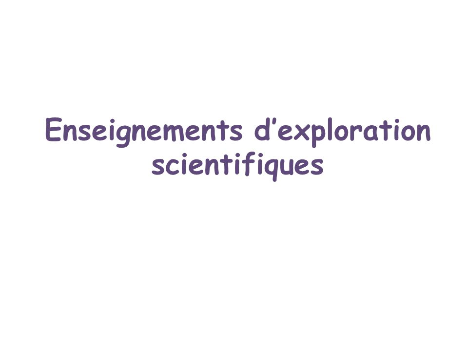 Enseignements d'exploration scientifiques