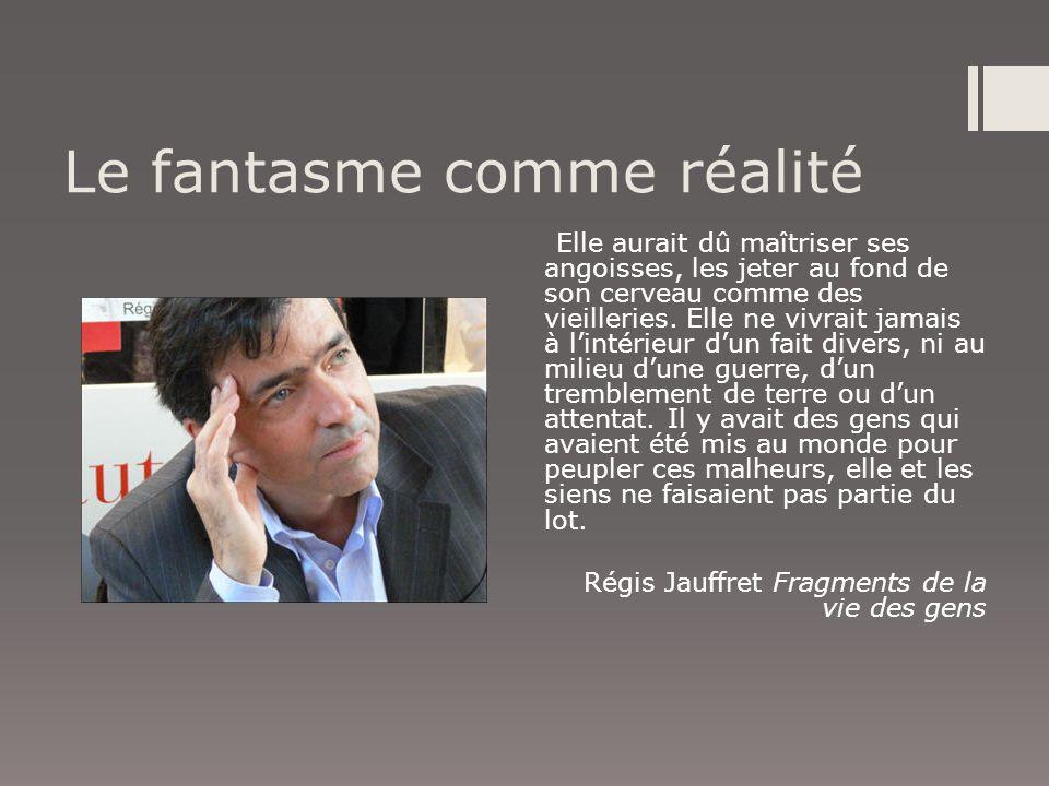 Le fantasme comme réalité