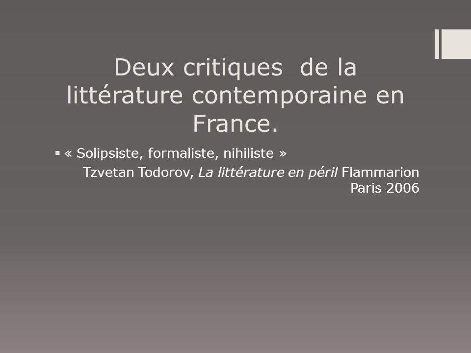 Deux critiques de la littérature contemporaine en France.