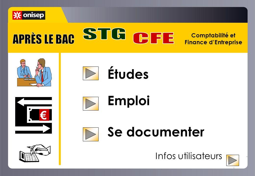 Études Emploi Se documenter STG APRÈS LE BAC CFE € Infos utilisateurs