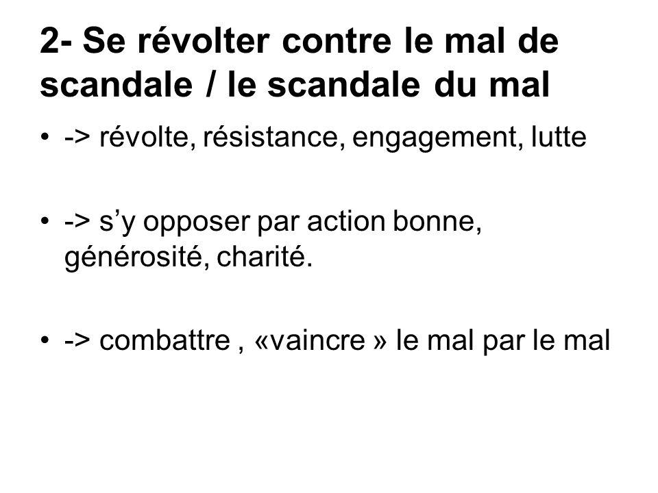 2- Se révolter contre le mal de scandale / le scandale du mal