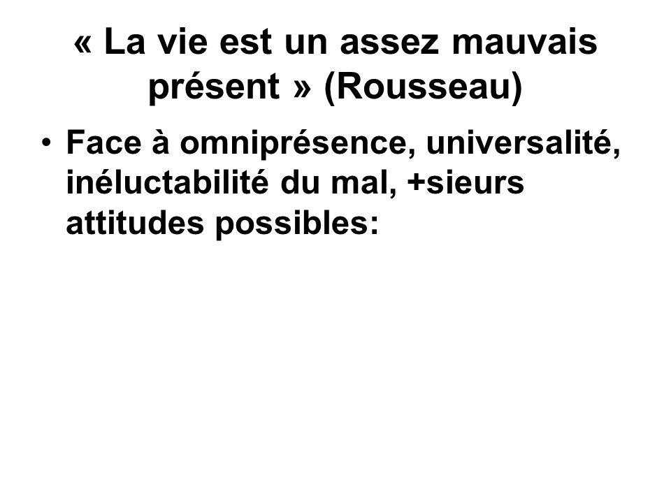 « La vie est un assez mauvais présent » (Rousseau)