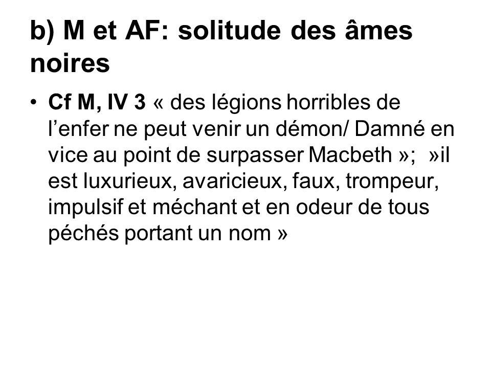 b) M et AF: solitude des âmes noires