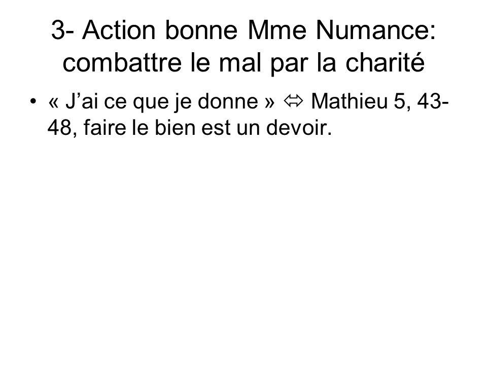 3- Action bonne Mme Numance: combattre le mal par la charité
