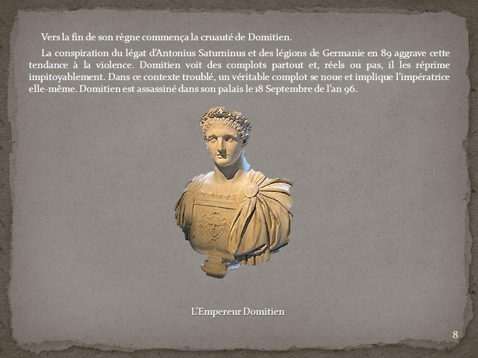 Vers la fin de son règne commença la cruauté de Domitien