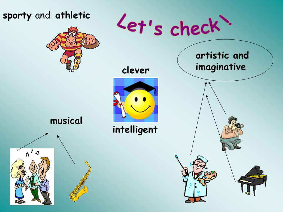 Let s check ! sporty and athletic artistic and imaginative clever