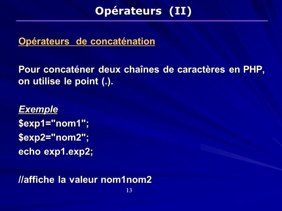 Opérateurs (II) Opérateurs de concaténation