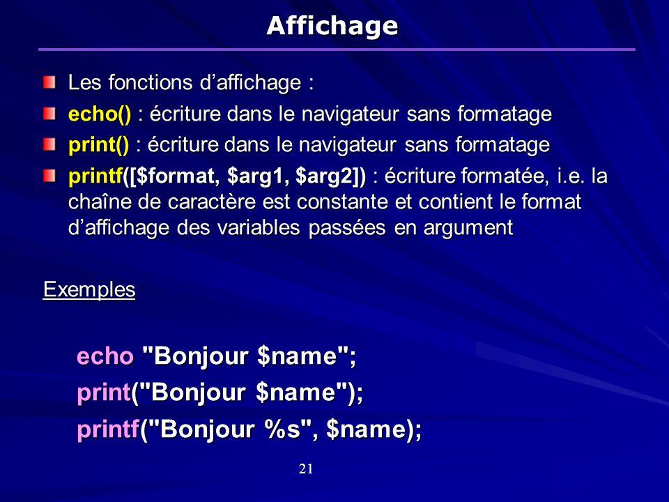 print( Bonjour $name ); printf( Bonjour %s , $name);
