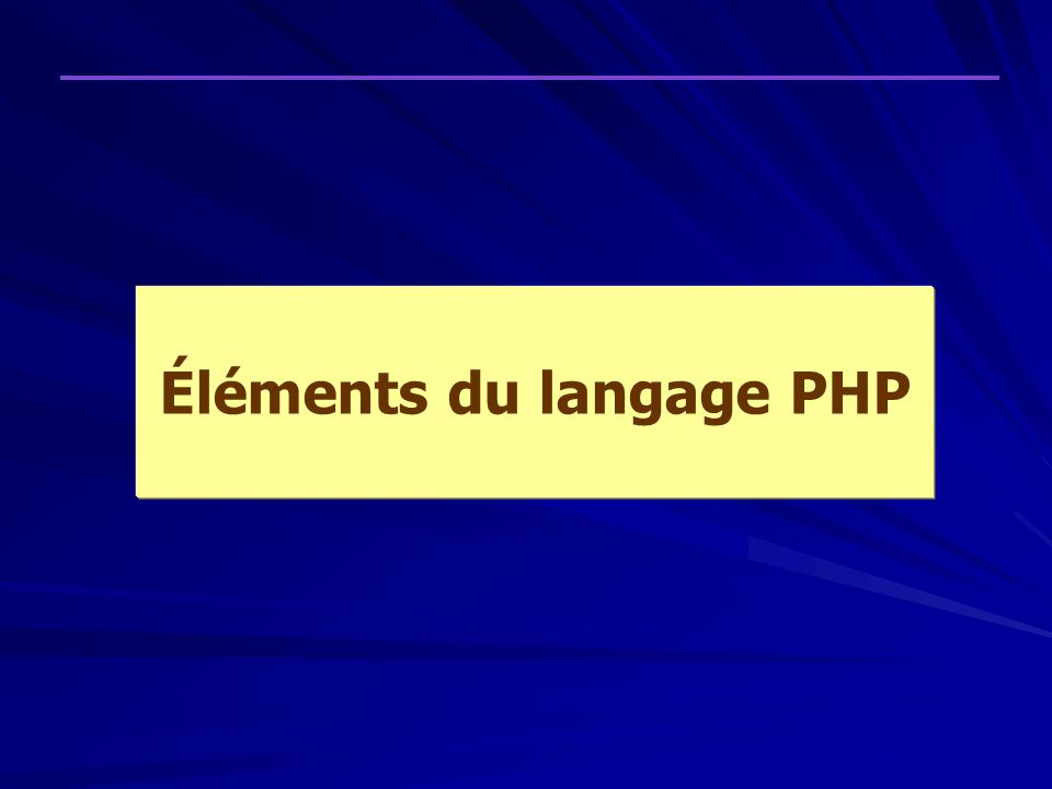 Éléments du langage PHP