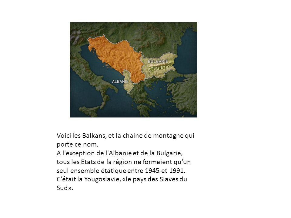 Voici les Balkans, et la chaine de montagne qui porte ce nom