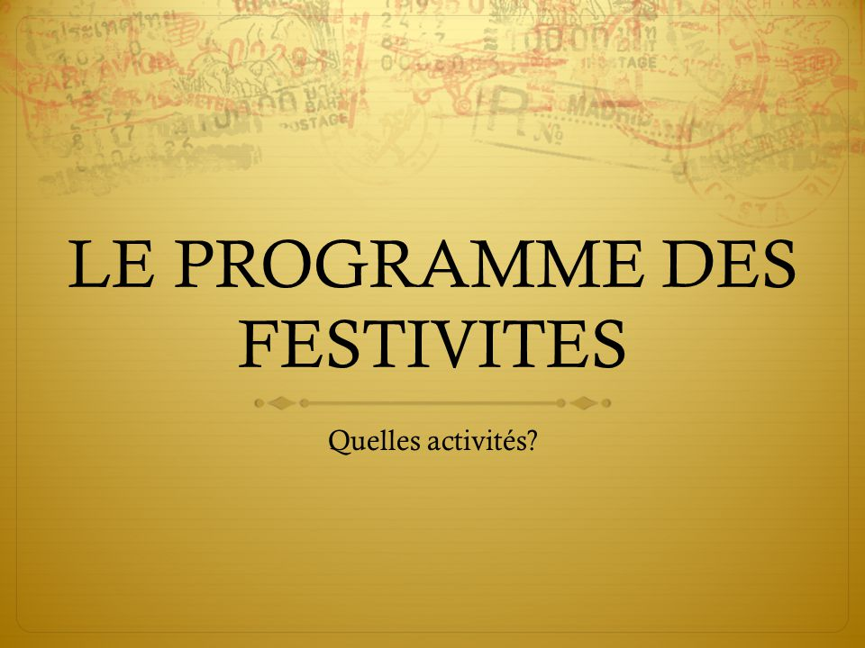 LE PROGRAMME DES FESTIVITES