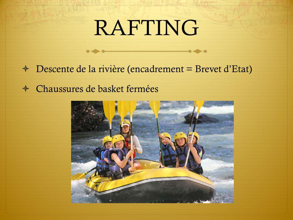 RAFTING Descente de la rivière (encadrement = Brevet d'Etat)