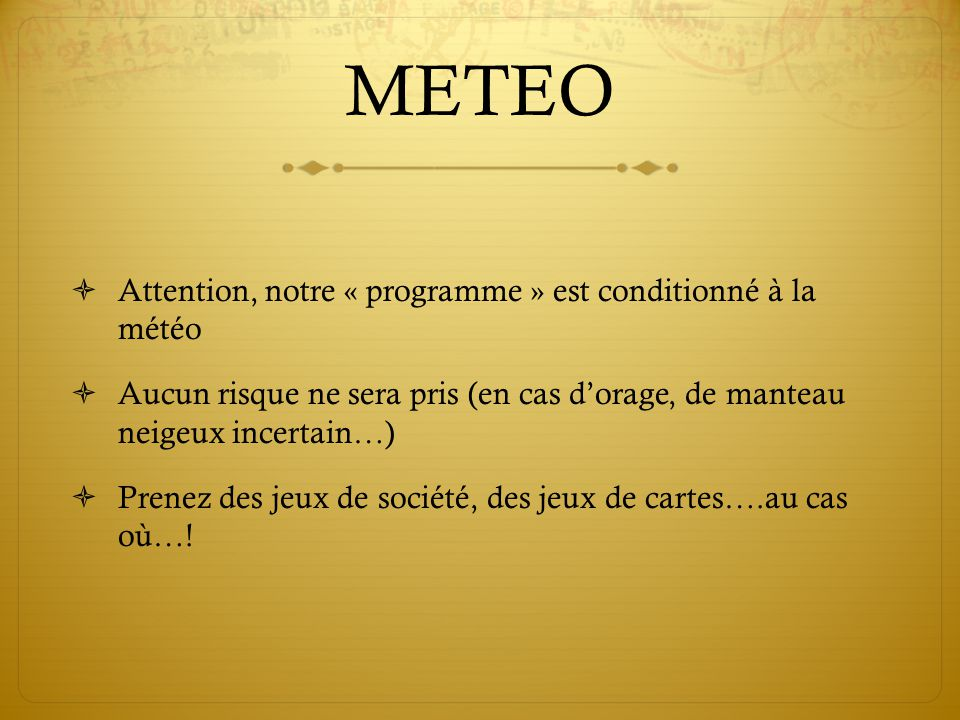 METEO Attention, notre « programme » est conditionné à la météo