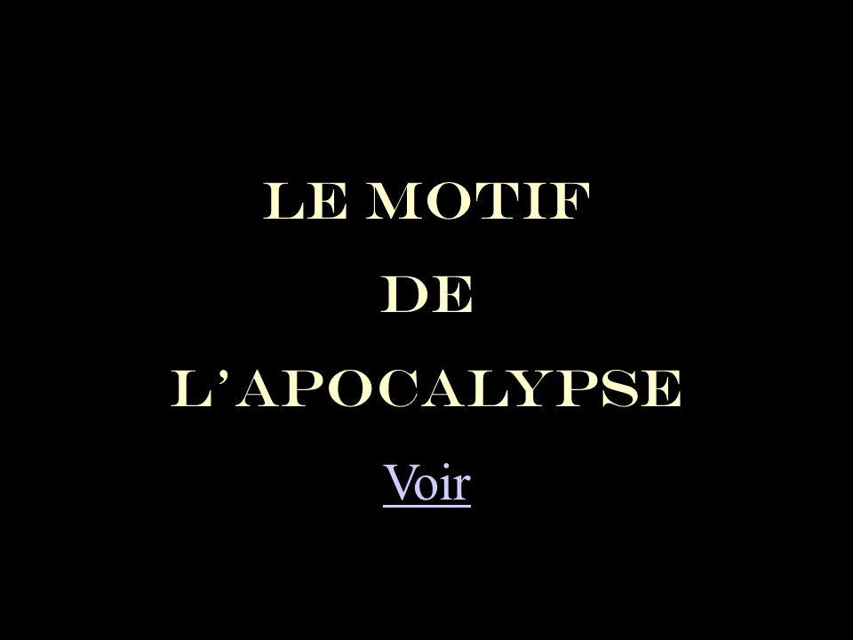 LE MOTIF DE L'APOCALYPSE Voir