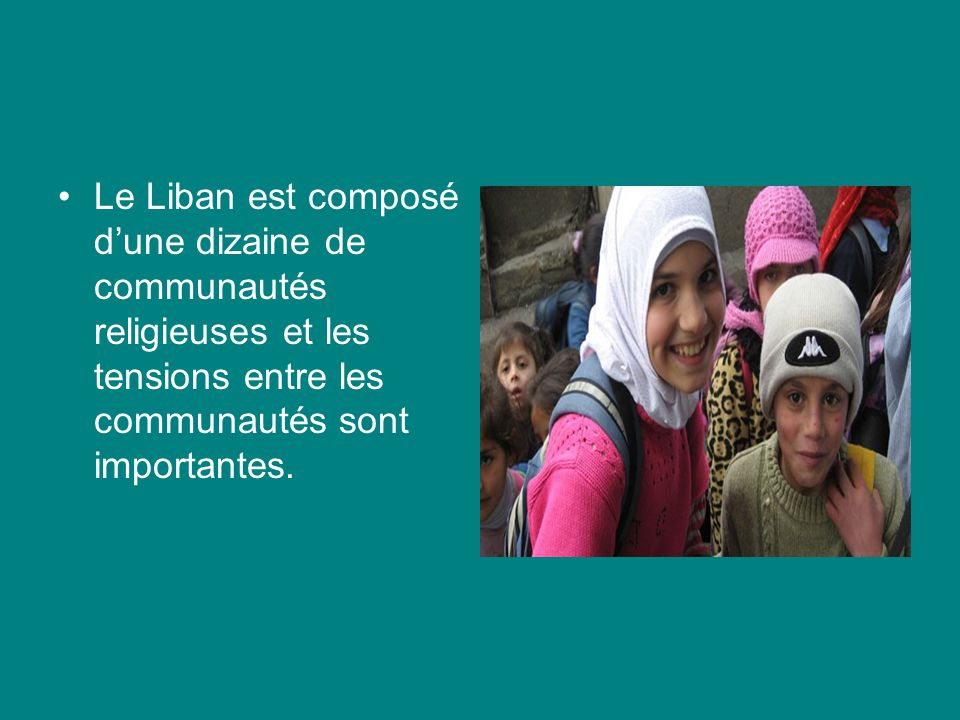 Le Liban est composé d'une dizaine de communautés religieuses et les tensions entre les communautés sont importantes.