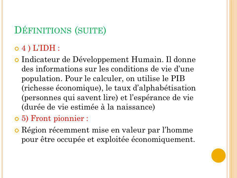 Définitions (suite) 4 ) L'IDH :