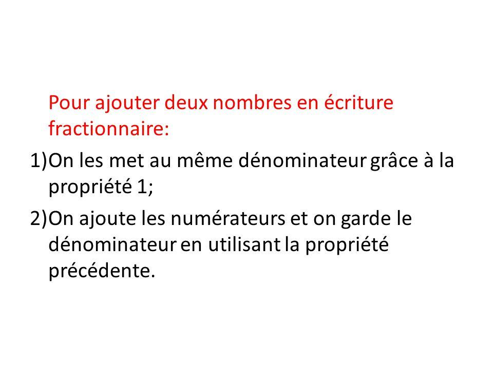 Pour ajouter deux nombres en écriture fractionnaire: