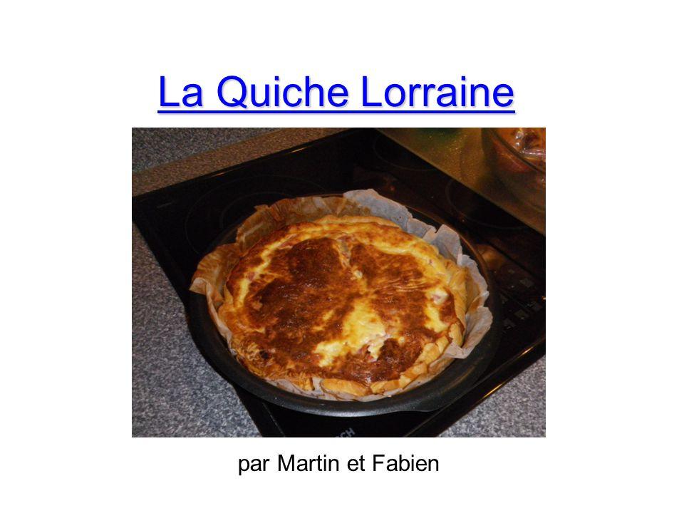 La Quiche Lorraine par Martin et Fabien