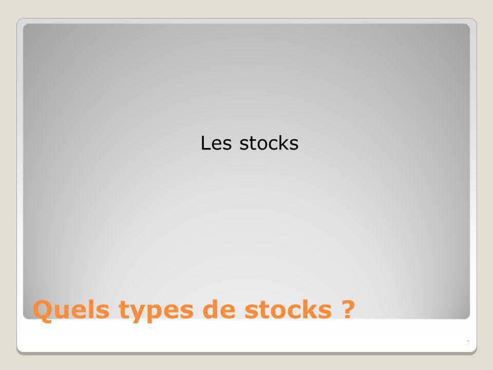 Les stocks Quels types de stocks