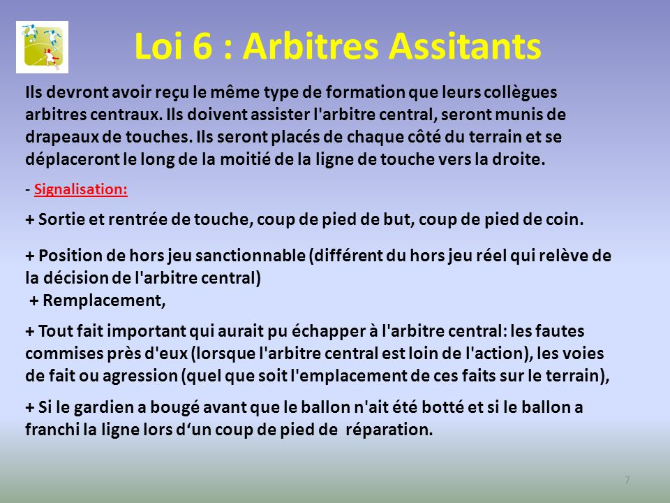 Loi 6 : Arbitres Assitants