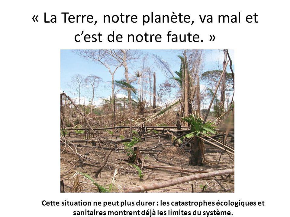 « La Terre, notre planète, va mal et c'est de notre faute. »