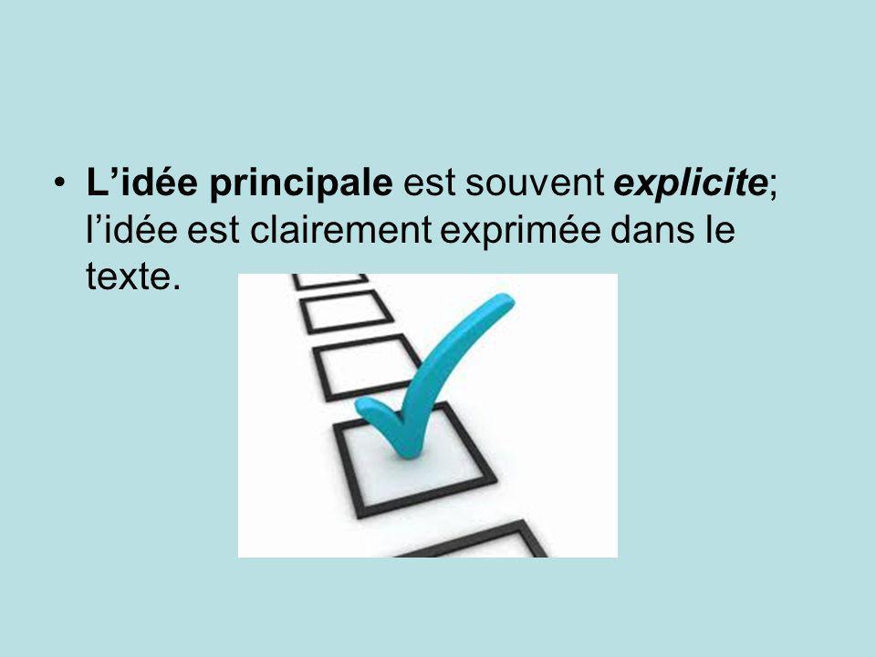 L'idée principale est souvent explicite; l'idée est clairement exprimée dans le texte.