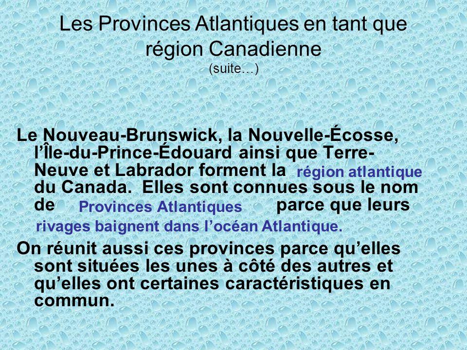 Les Provinces Atlantiques en tant que région Canadienne (suite…)
