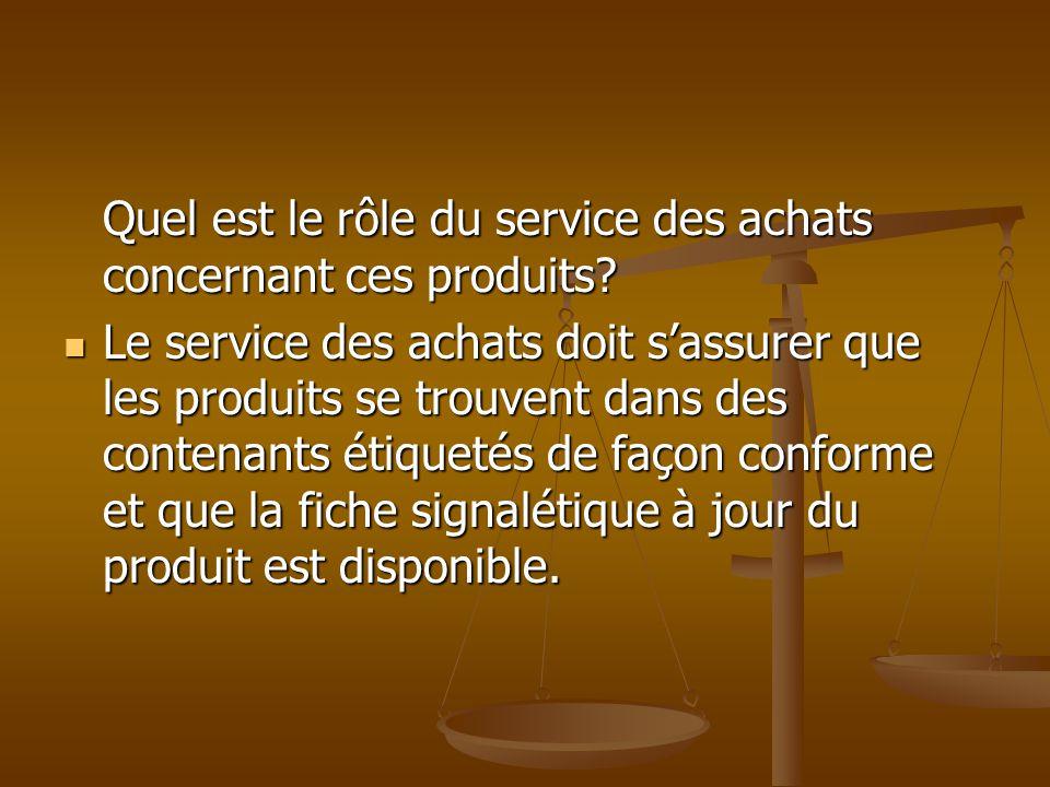 Quel est le rôle du service des achats concernant ces produits