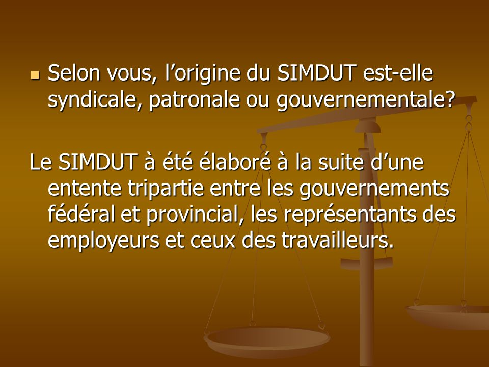 Selon vous, l'origine du SIMDUT est-elle syndicale, patronale ou gouvernementale
