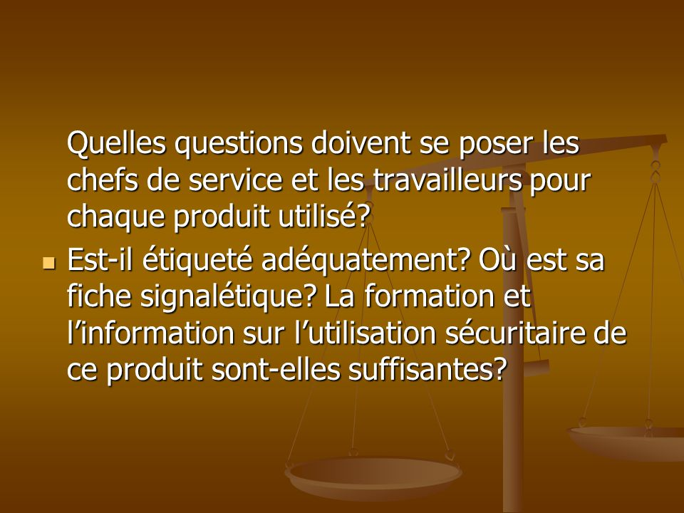 Quelles questions doivent se poser les chefs de service et les travailleurs pour chaque produit utilisé