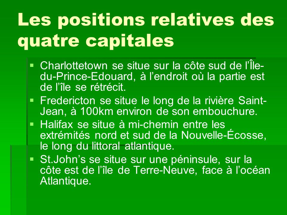 Les positions relatives des quatre capitales