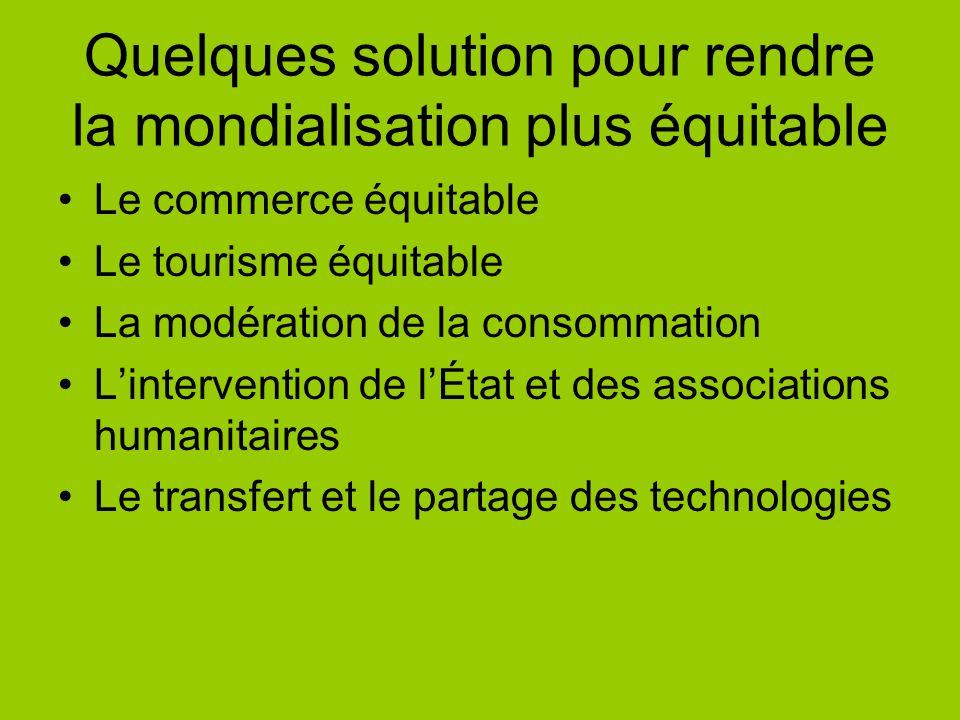 Quelques solution pour rendre la mondialisation plus équitable