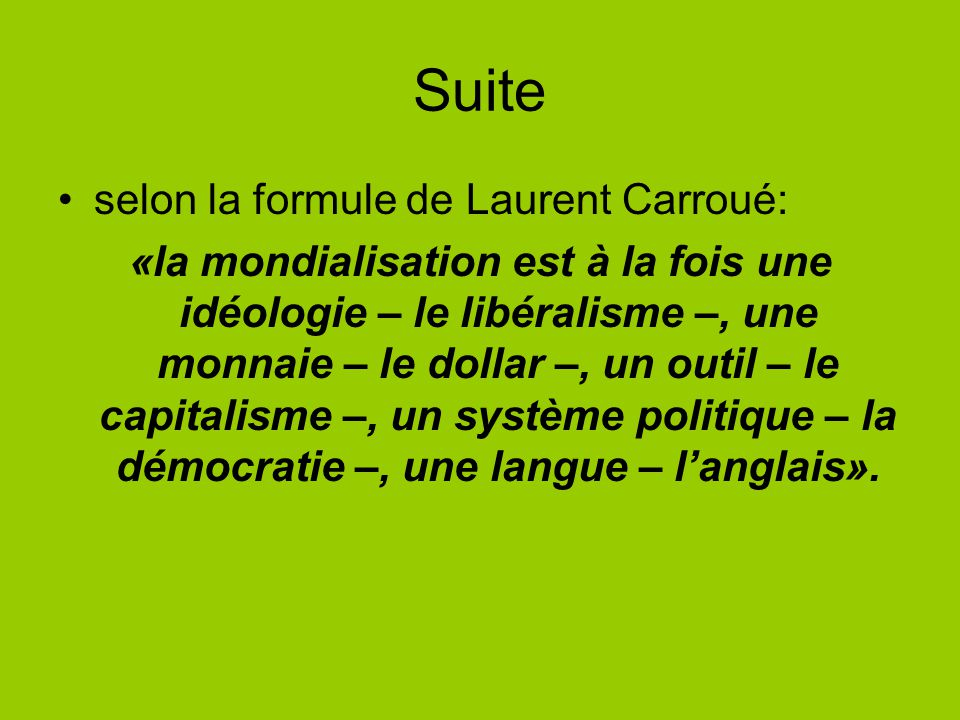 Suite selon la formule de Laurent Carroué: