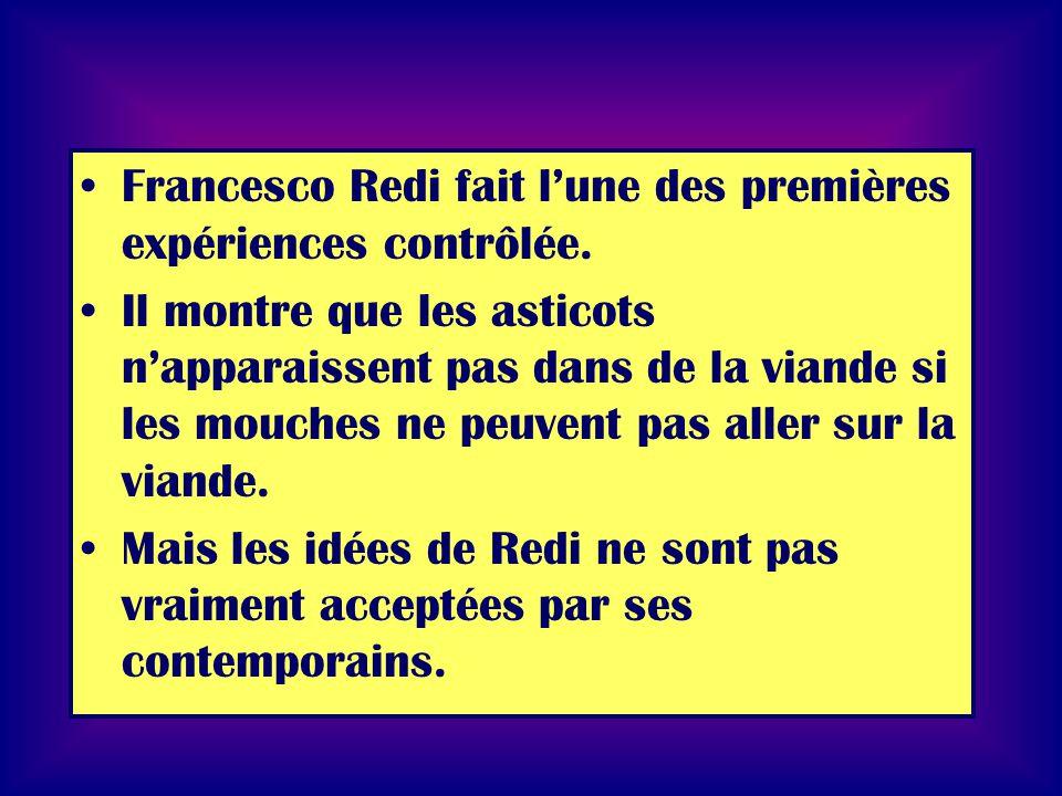 Francesco Redi fait l'une des premières expériences contrôlée.