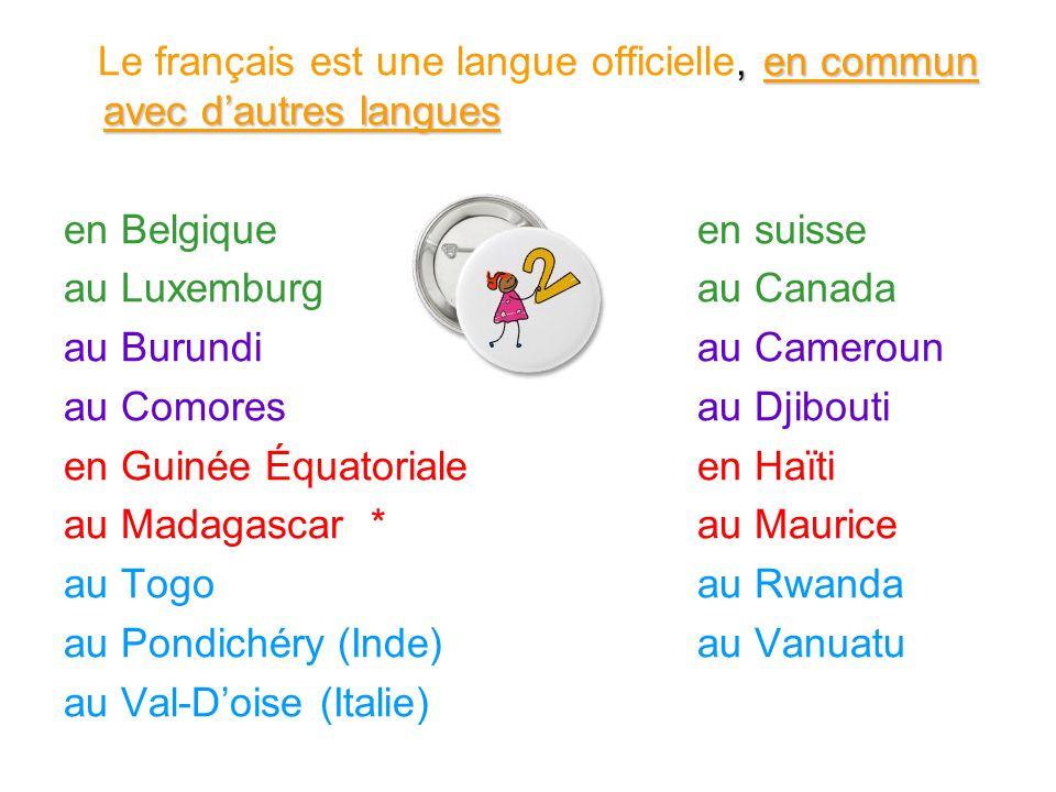 Le français est une langue officielle, en commun avec d'autres langues