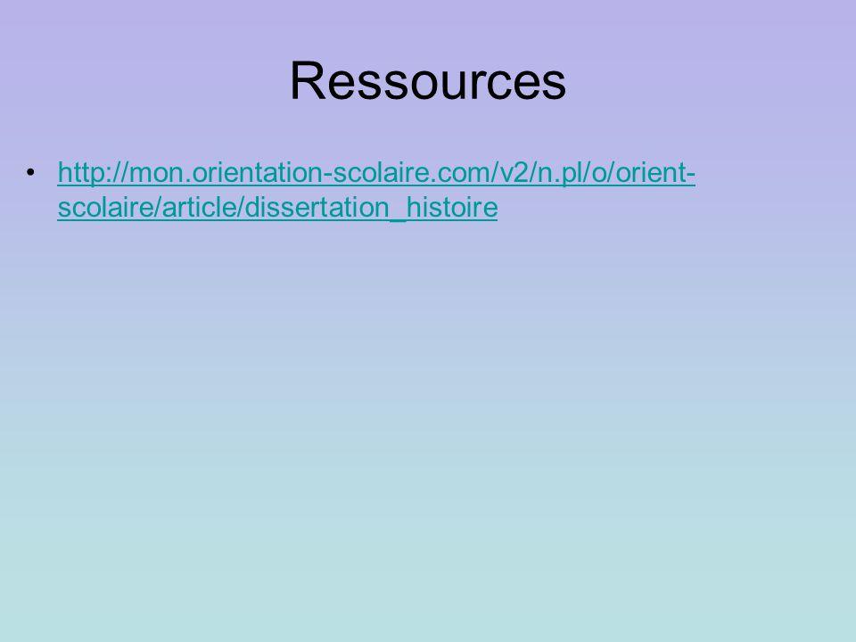 Ressources http://mon.orientation-scolaire.com/v2/n.pl/o/orient-scolaire/article/dissertation_histoire.