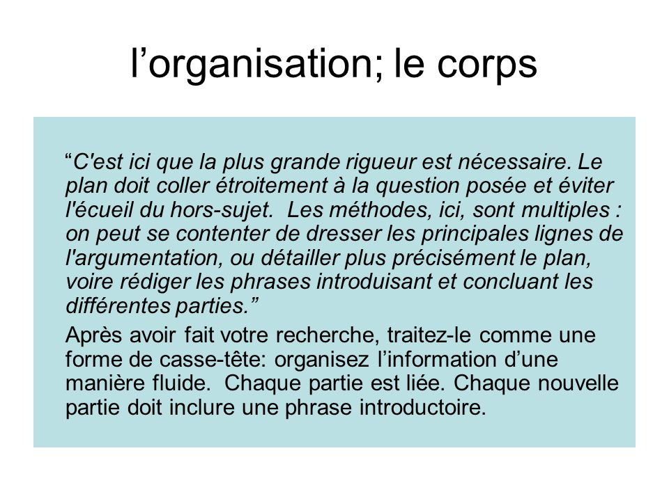 l'organisation; le corps