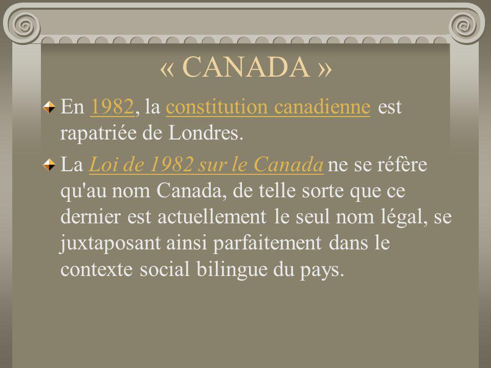 « CANADA » En 1982, la constitution canadienne est rapatriée de Londres.